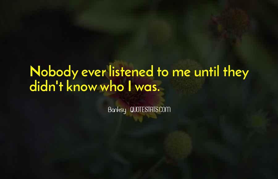 Nobody Know Me Quotes #1272628