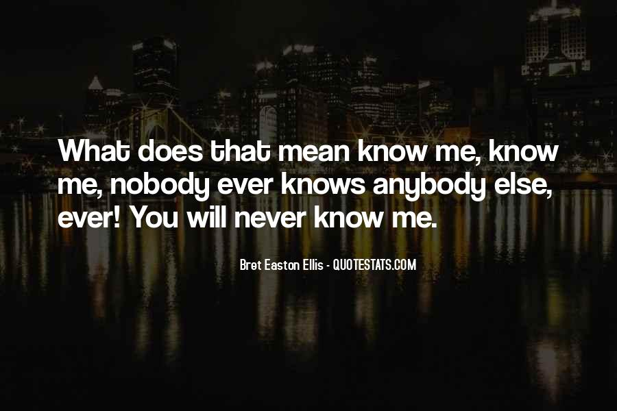 Nobody Know Me Quotes #1430163