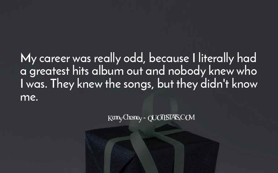 Nobody Know Me Quotes #1473641