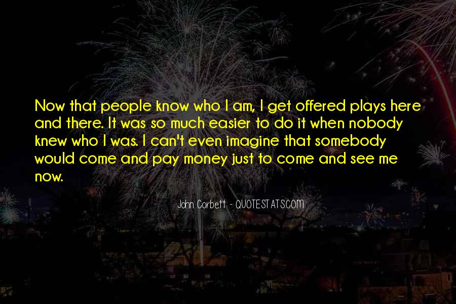 Nobody Know Me Quotes #1482346