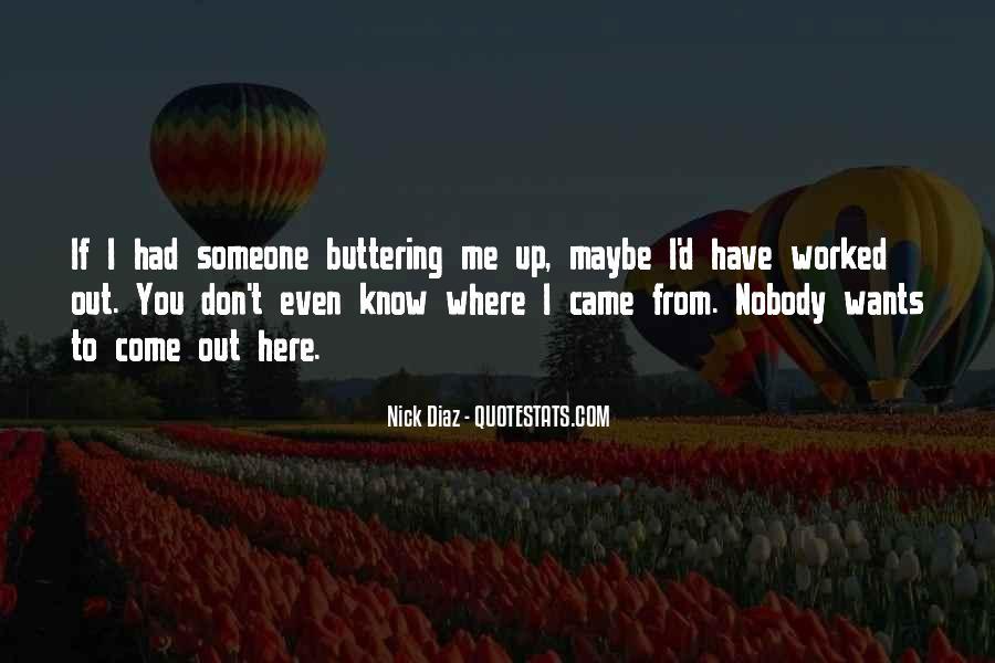 Nobody Know Me Quotes #378539