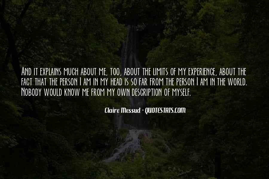 Nobody Know Me Quotes #492413