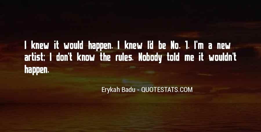 Nobody Know Me Quotes #661025