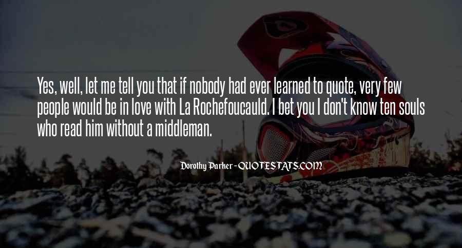 Nobody Know Me Quotes #835989
