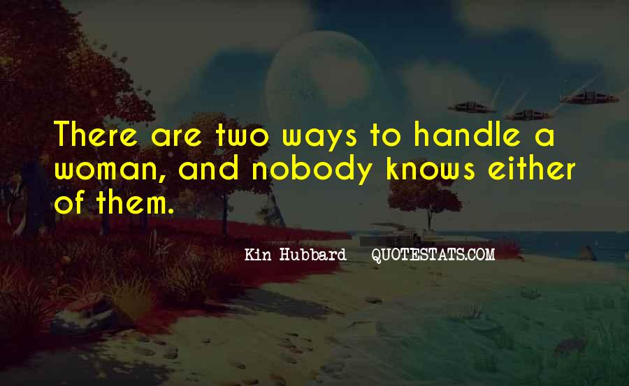 Nobody Knows What They Have Until It's Gone Quotes #16489