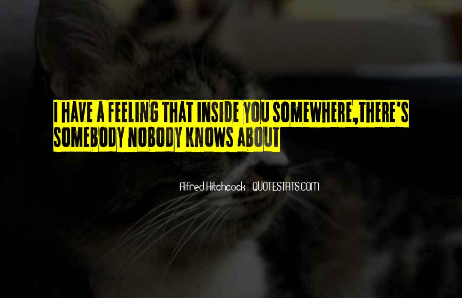 Nobody Knows What They Have Until It's Gone Quotes #24529