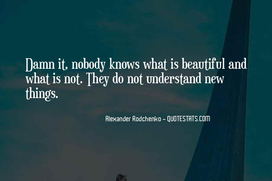 Nobody Knows What They Have Until It's Gone Quotes #66582