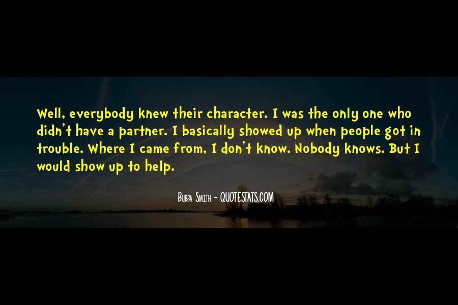 Nobody Knows What They Have Until It's Gone Quotes #6713