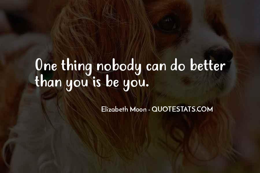 Nobody's Better Than You Quotes #786661