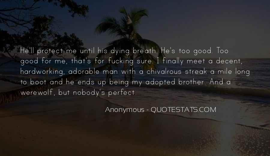 Nobody's Perfect But Quotes #1089185