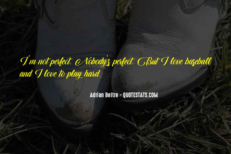 Nobody's Perfect But Quotes #1488762