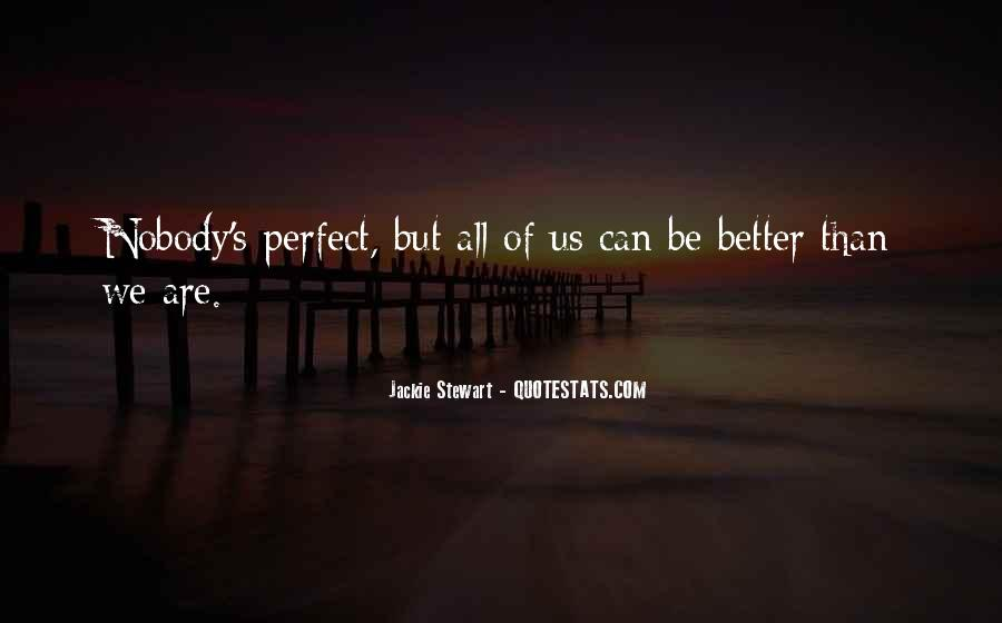 Nobody's Perfect But Quotes #607213
