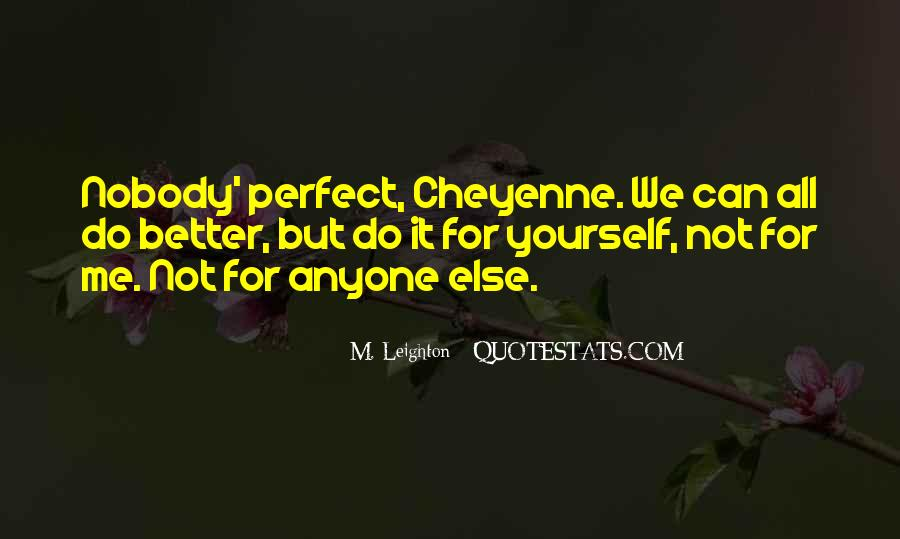 Nobody's Perfect But Quotes #878676