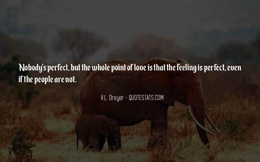 Nobody's Perfect But Quotes #927919