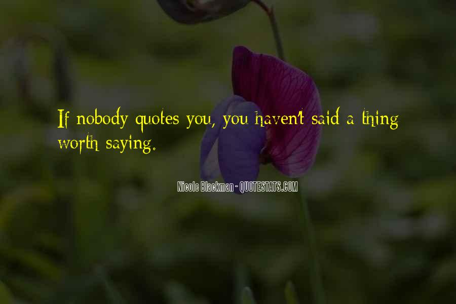 Nobody's Worth It Quotes #1239565