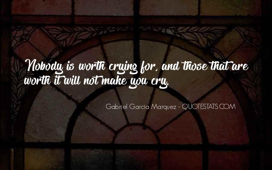 Nobody's Worth It Quotes #1408872