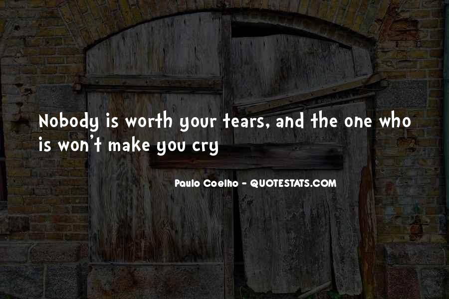 Nobody's Worth It Quotes #1770636