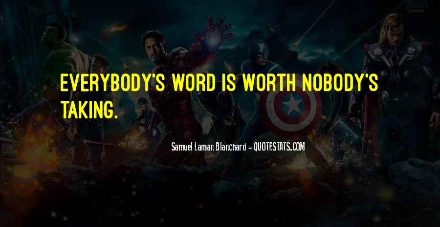 Nobody's Worth It Quotes #397095