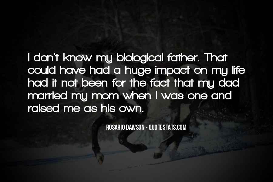 Non Biological Dad Quotes #1566454