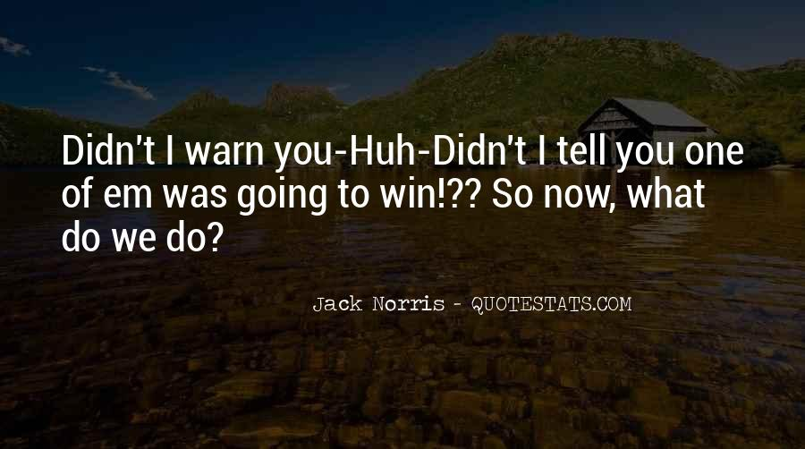 Norris Quotes #187822
