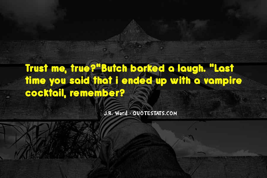 Quotes About Butch #1280232