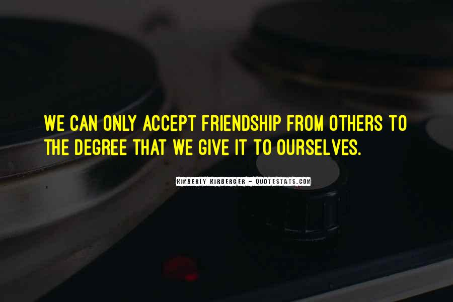 Not Accepting Friendship Quotes #153538
