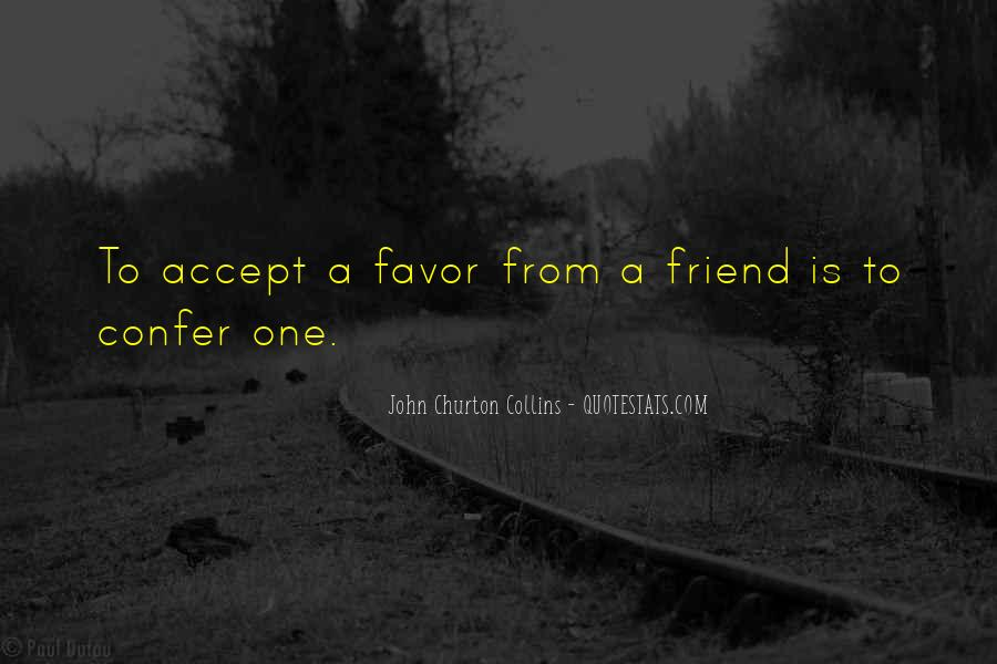Not Accepting Friendship Quotes #1784766