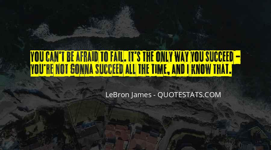 Not Afraid To Fail Quotes #1039279