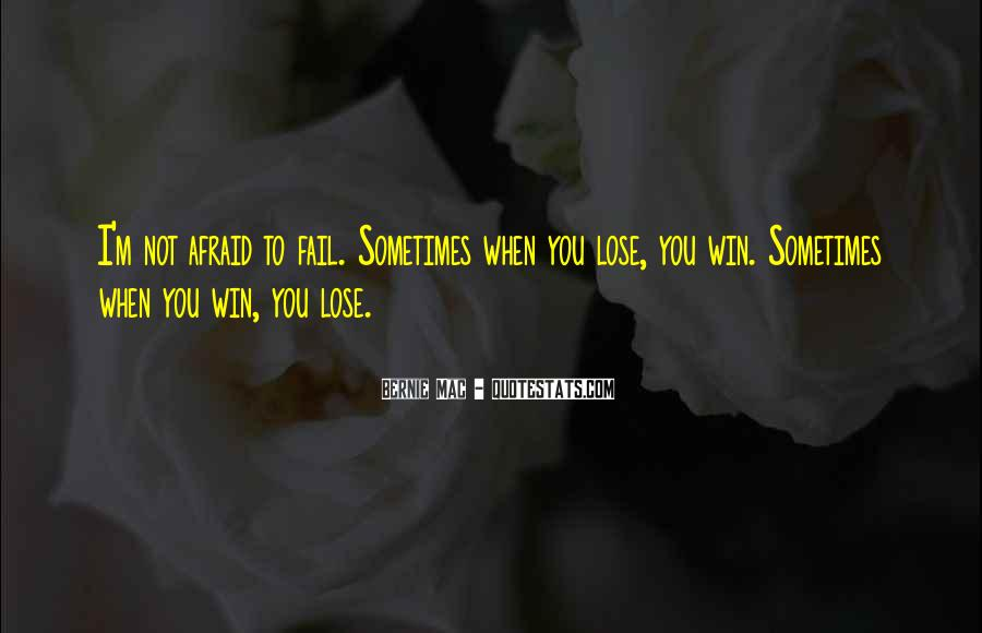 Not Afraid To Fail Quotes #1483383