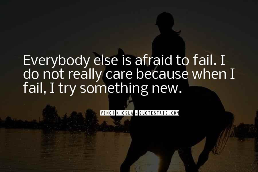 Not Afraid To Fail Quotes #1868034