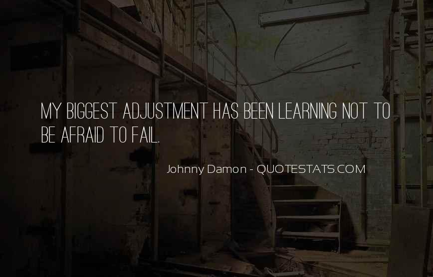 Not Afraid To Fail Quotes #1869634