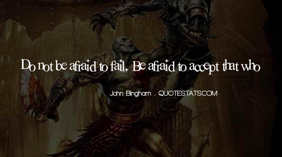 Not Afraid To Fail Quotes #203436
