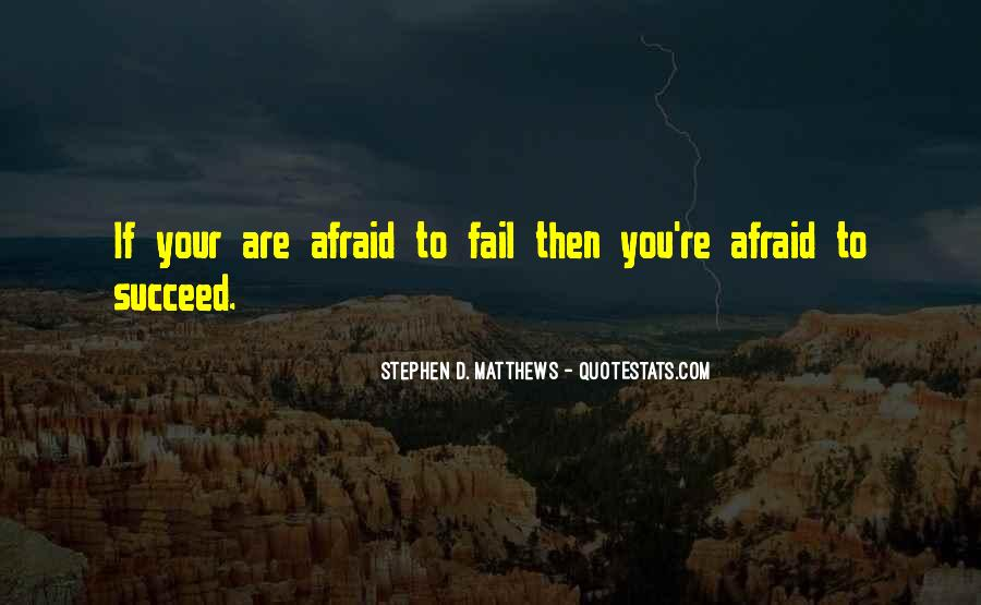 Not Afraid To Fail Quotes #214109