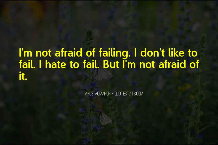 Not Afraid To Fail Quotes #391097
