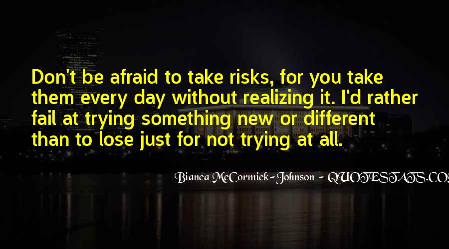 Not Afraid To Fail Quotes #609195