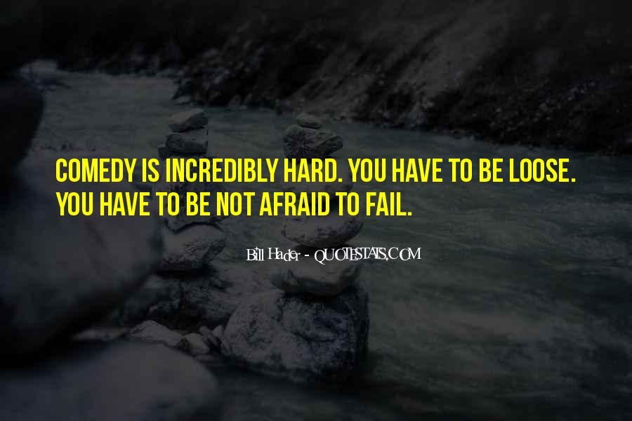 Not Afraid To Fail Quotes #624573