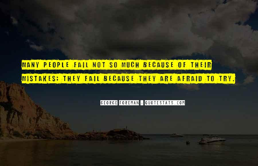 Not Afraid To Fail Quotes #747303