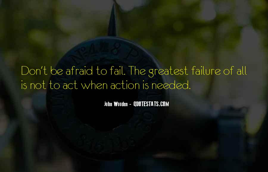 Not Afraid To Fail Quotes #765311