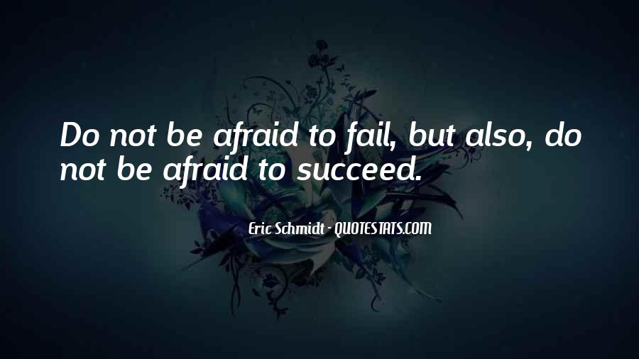 Not Afraid To Fail Quotes #817260