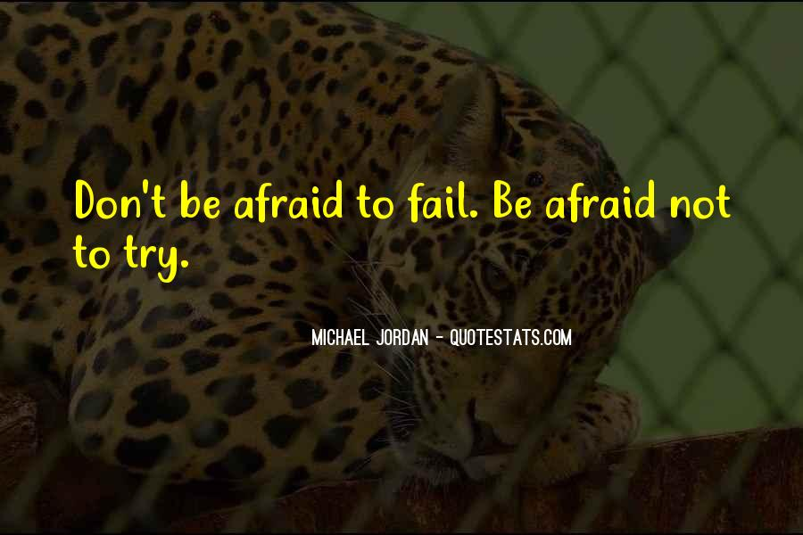 Not Afraid To Fail Quotes #832099