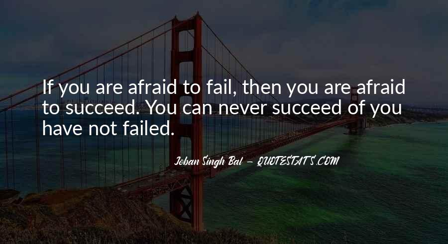 Not Afraid To Fail Quotes #879390