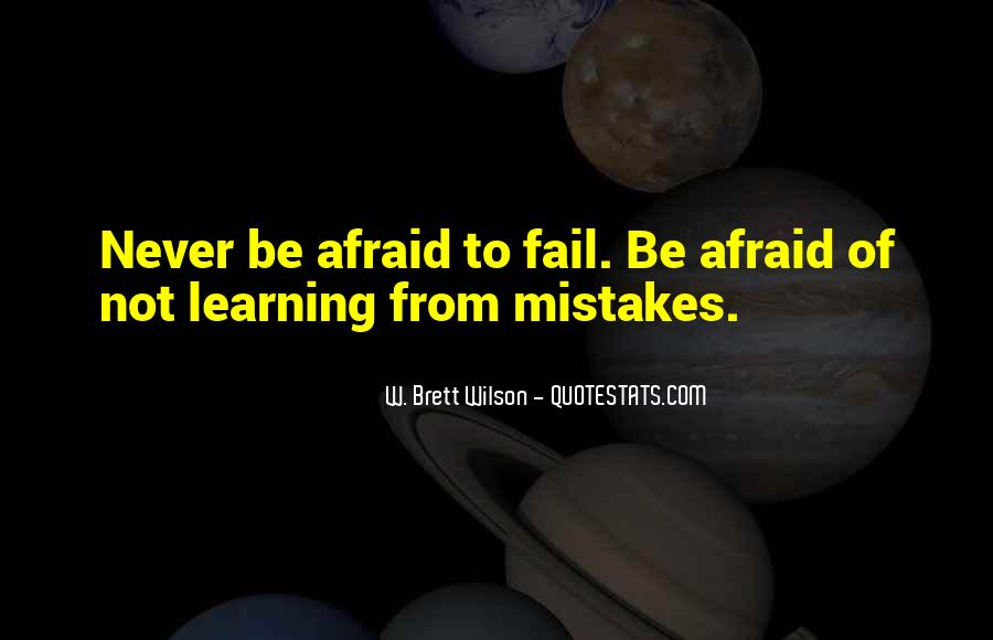Not Afraid To Fail Quotes #935611