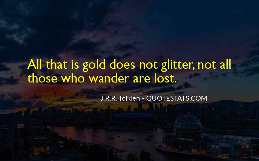 Not All Those Who Wander Are Lost Quotes #143395