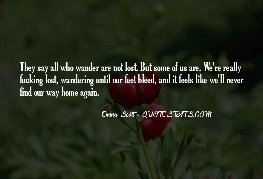 Not All Those Who Wander Are Lost Quotes #1561264