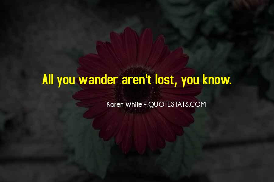 Not All Those Who Wander Are Lost Quotes #456395