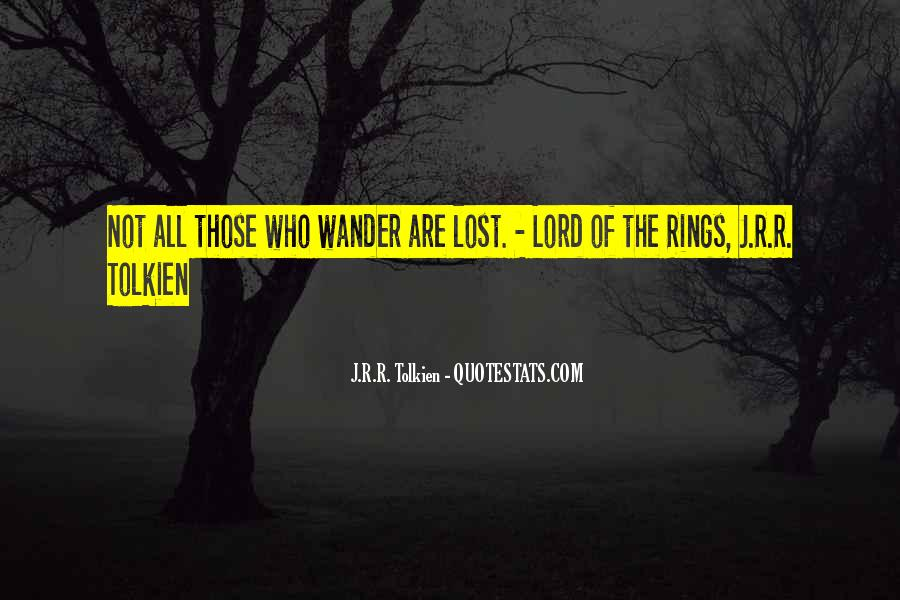 Not All Those Who Wander Are Lost Quotes #771951