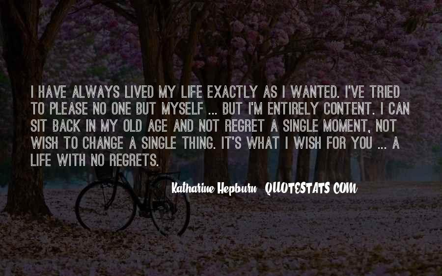 Not Content With Life Quotes #74827