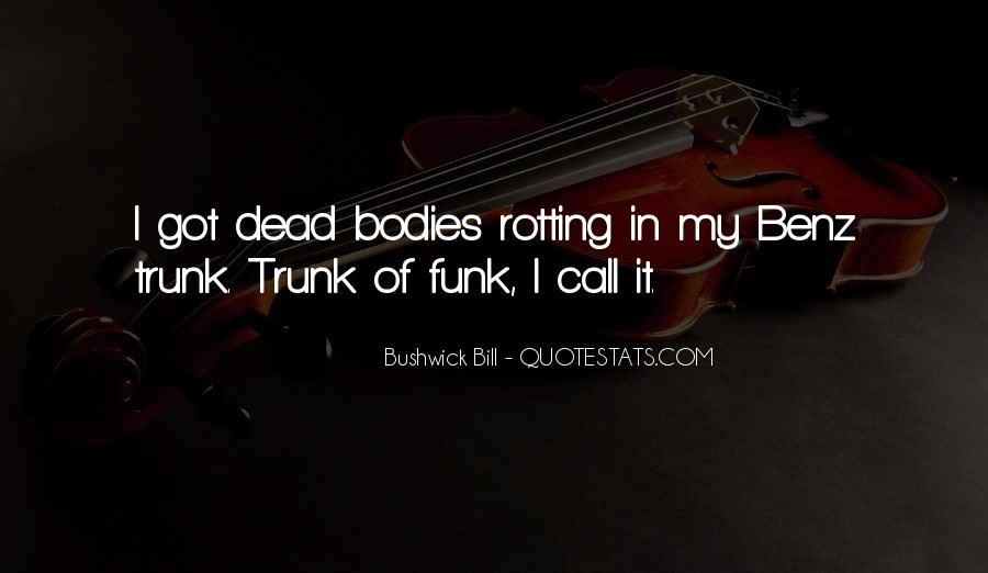 Quotes About Bushwick #988719