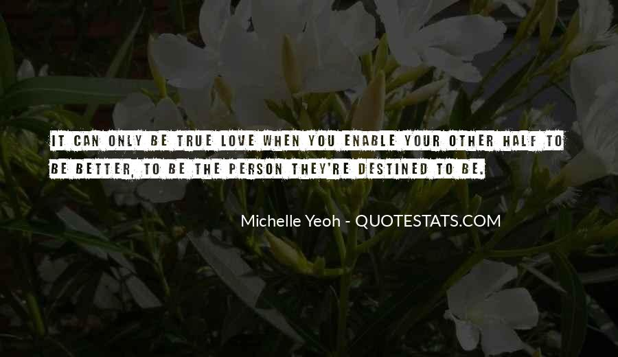 Not Destined Love Quotes #1038636