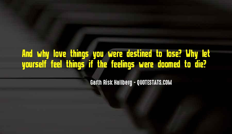 Not Destined Love Quotes #120961
